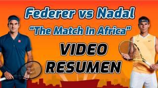 Las mejores jugadas del Nadal - Federer, exhibición Match In Africa